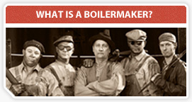 What is a Boilermaker?